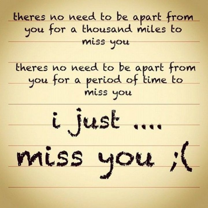 "101 I miss you memes - ""There's no need to be apart from you for a thousand miles to miss you. There's no need to be apart from you for a period of time to miss you. I just...miss you ;("""