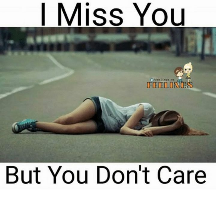 "101 I miss you memes - ""I miss you but you don't care."""