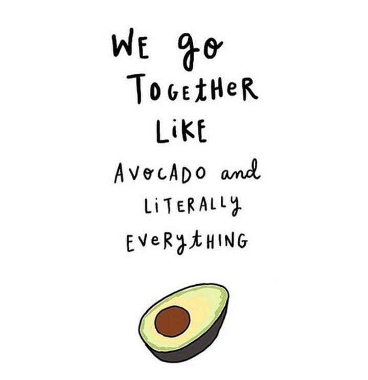 "Hilariously Funny Memes - ""We go together like avocado and literally everything."""
