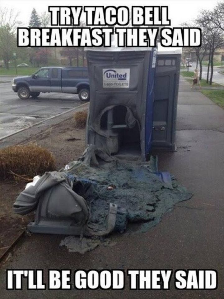"Hilariously Funny Memes - ""Try Taco Bell breakfast they said. It'll be good they said."""