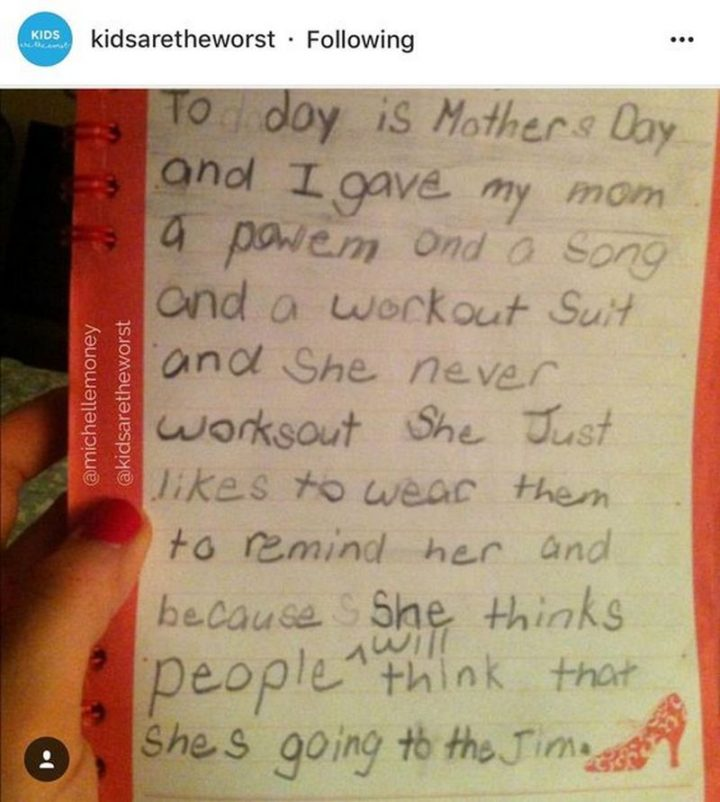 "101 Funny Mom Memes - ""Today is Mother's Day and I gave my mom a poem and a song and a workout suit and she never works out. She just likes to wear them to remind her and because she thinks people will think that she's going to the jim."""