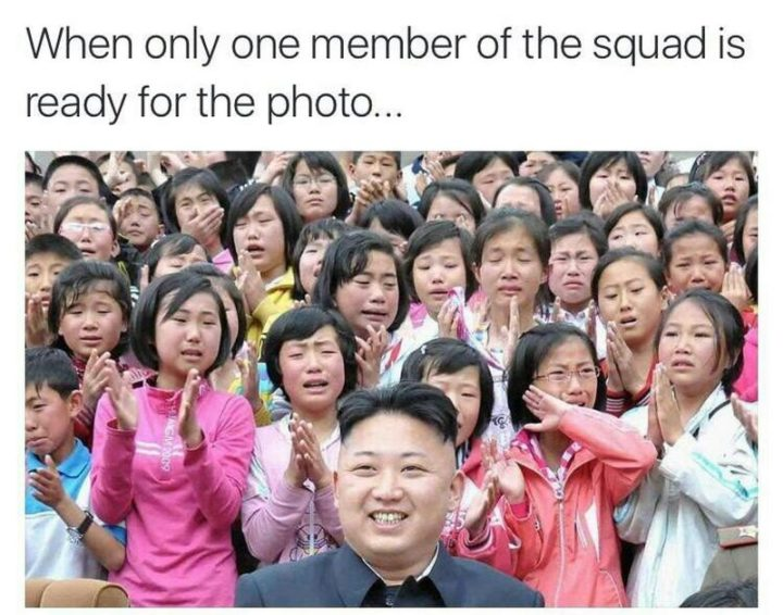 """101 Smile Memes - """"When only one member of the squad is ready for the photo..."""""""