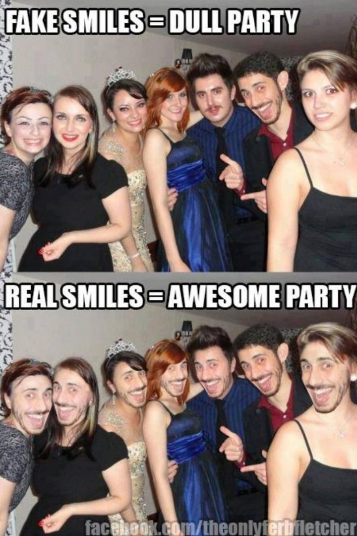 """101 Smile Memes - """"Fake smiles = Dull party. Real smiles = Awesome party"""""""