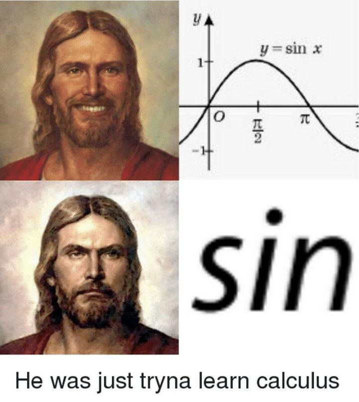 "65 Christian Jesus Memes - ""He was just tryna learn calculus."""