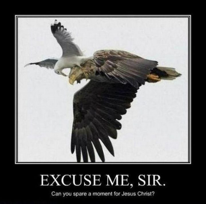 "65 Christian Jesus Memes - ""Excuse me, Sir. Can you spare a moment for Jesus Christ?"""