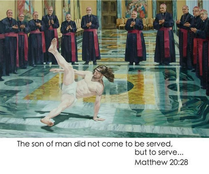 "65 Christian Jesus Memes - ""The son of man did not come to be served, but to serve...Matthew 20:28"""