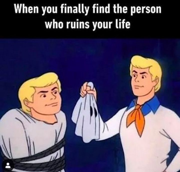 "61 Depression Memes - ""When you finally find the person who ruins your life."""