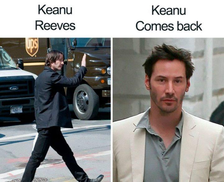 """57 Keanu Reeves Memes - """"Keanu Reeves. Keanu comes back."""""""