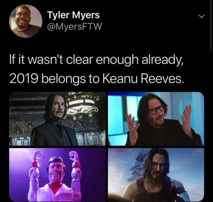 "57 Keanu Reeves Memes - ""If it wasn't clear enough already, 2019 belongs to Keanu Reeves."""