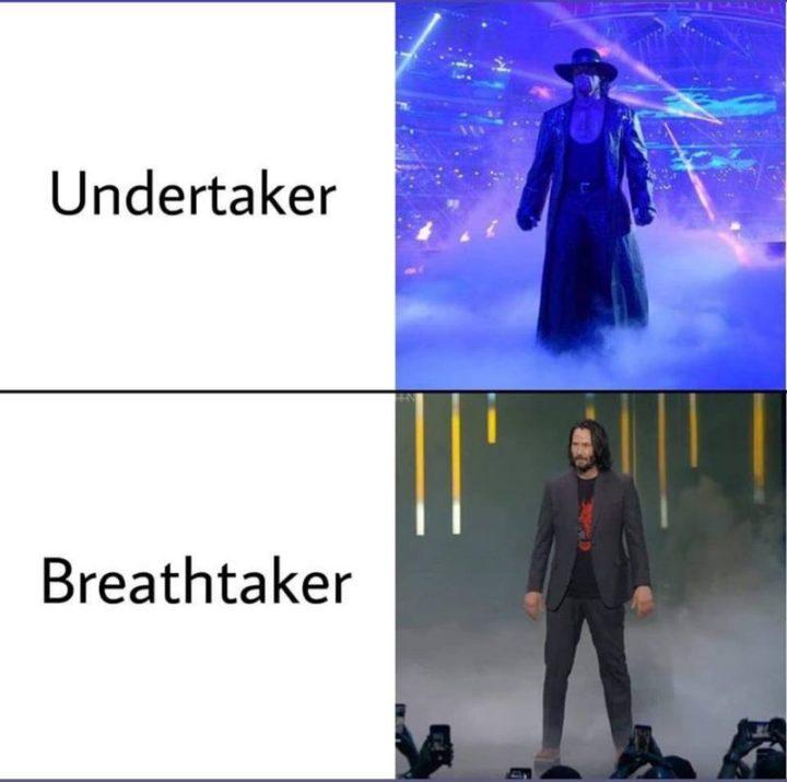 """57 Keanu Reeves Memes - """"Undertaker. Breathtaker."""""""