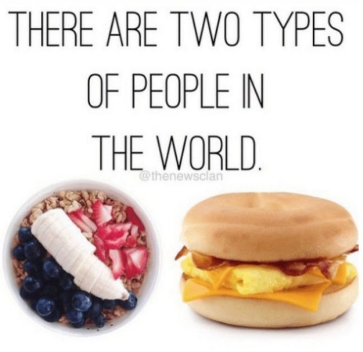 Two Types of People - Two types of breakfast choices.