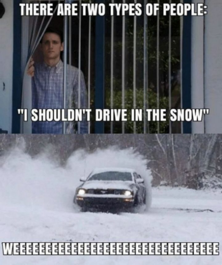 Two Types of People - Two types of winter drivers.