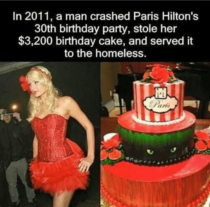 "101 Happy 30th Birthday Memes - ""In 2011, a man crashed Paris Hilton's 30th birthday party, stole her $3,200 birthday cake, and served it to the homeless."""