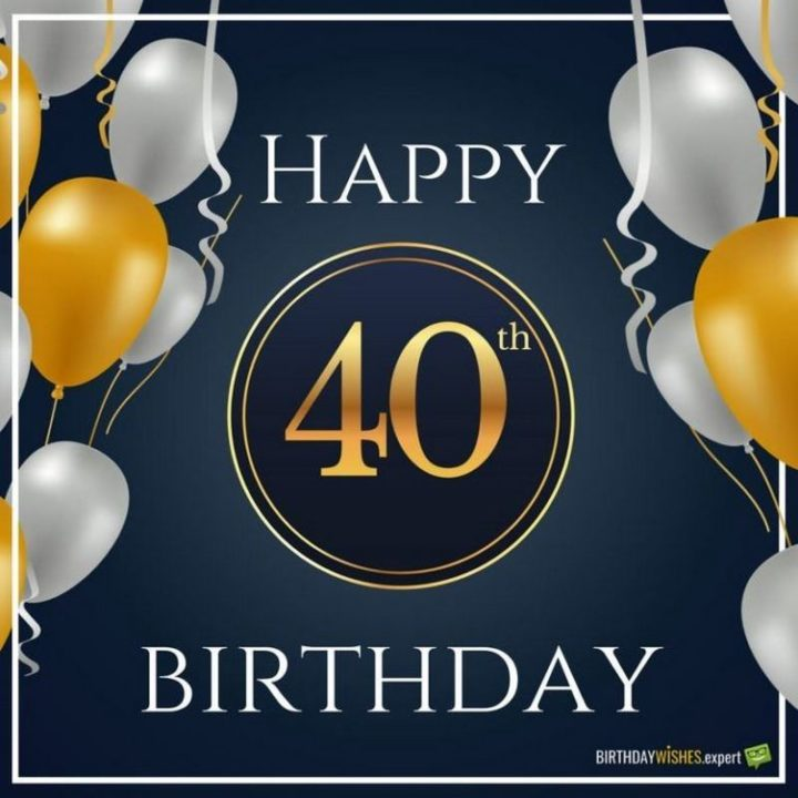 "101 Happy 40th Birthday Memes - ""Happy 40th Birthday."""