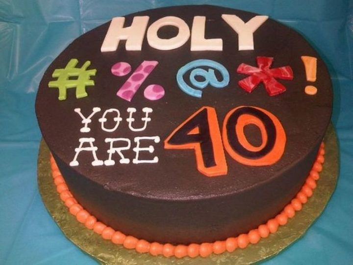 "101 Happy 40th Birthday Memes - ""Holy #%@*! You are 40."""