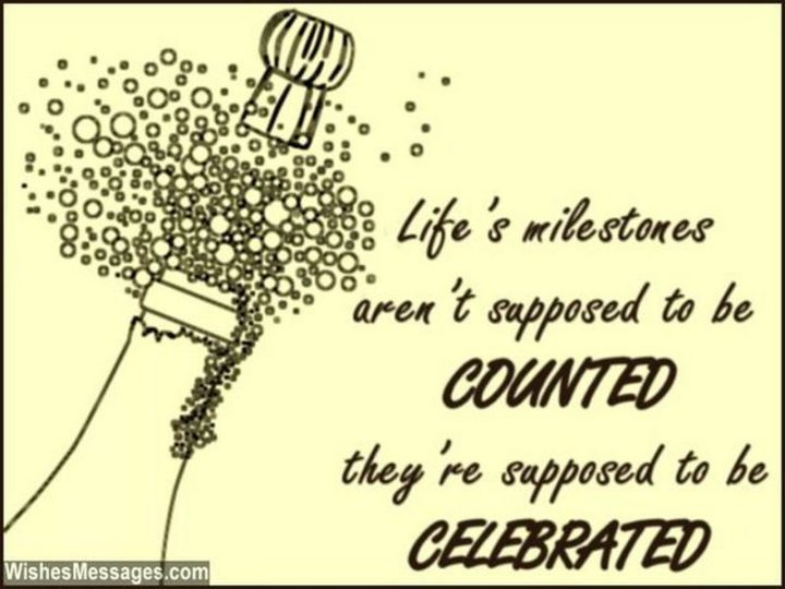 "101 Happy 40th Birthday Memes - ""Life's milestones aren't supposed to be counted, they're supposed to be celebrated."""
