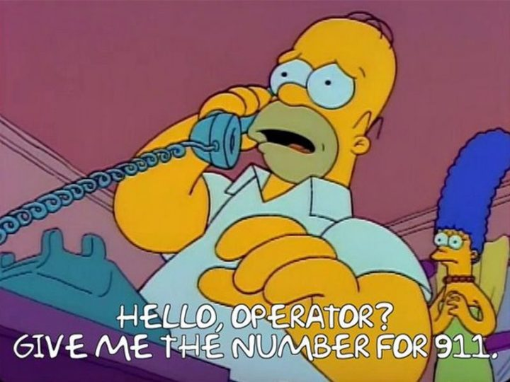 "27 Homer Simpson Quotes - ""Hello, operator? Give me the number for 911."""