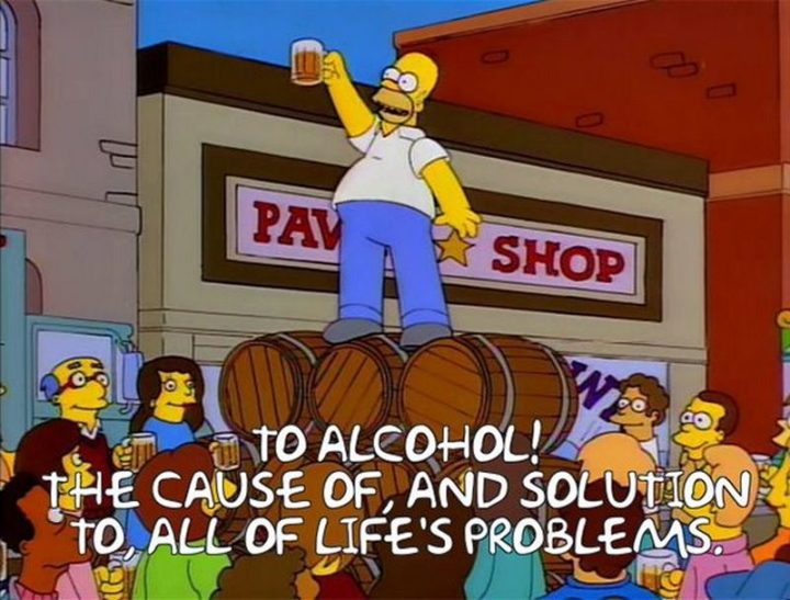 "27 Homer Simpson Quotes - ""To alcohol! The cause of, and solution to, all of life's problems."""