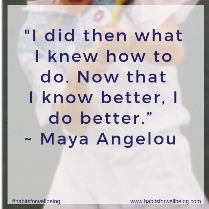 "45 Education Quotes - ""I did then what I knew how to do. Now that I know better, I do better."" - Maya Angelou"