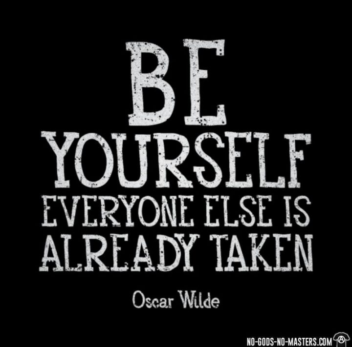 """61 Meaningful Quotes - """"Be yourself. Everyone else is already taken."""" Oscar Wilde"""