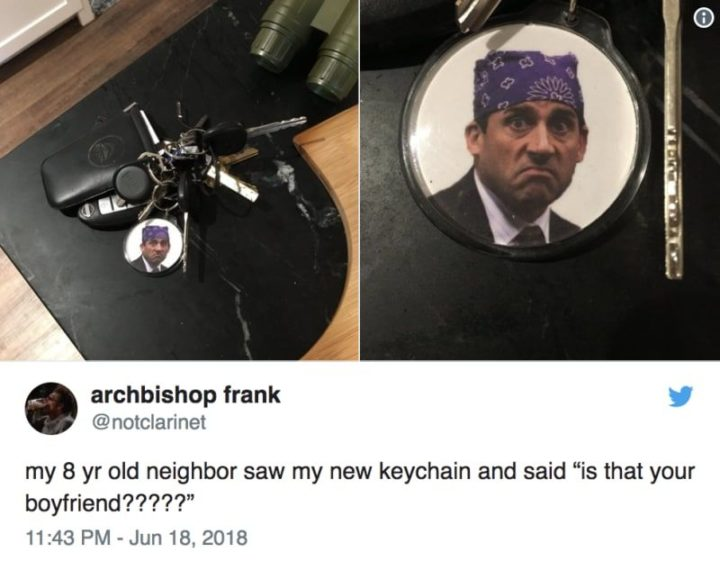"57 Funny 'the Office' Memes - ""My 8 yr old neighbor saw my new keychain and said 'Is that your new boyfriend?????'"""