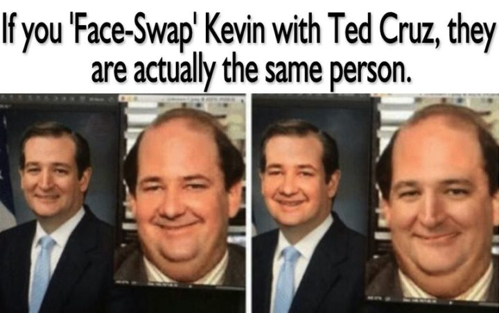 "57 Funny 'the Office' Memes - ""If you 'Face-Swap' Kevin with Ted Cruz, they are actually the same person."""