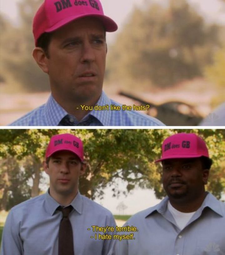 "57 Funny 'the Office' Memes - ""You don't like the hats? They're terrible. I hate myself."""