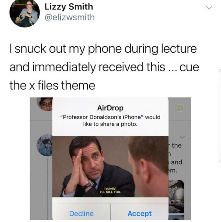"57 Funny 'the Office' Memes - ""I snuck out my phone during lecture and immediately received this...cue the x files theme."""