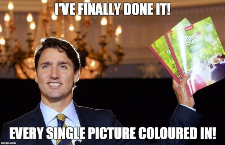 """51 Best Justin Trudeau Memes - """"I've finally done it. Every single picture coloured in!"""""""