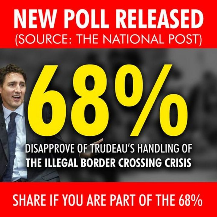 """51 Best Justin Trudeau Memes - """"New poll released: 68% disapprove of Trudeau's handling of the illegal border crossing crisis (Source: The National Post). Share if you are part of the 68%"""")"""
