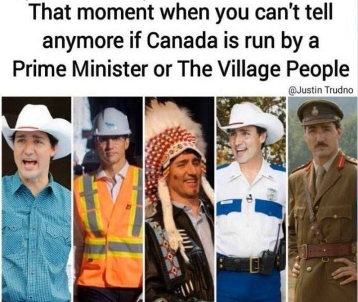 """51 Best Justin Trudeau Memes - """"That moment when you can't tell anymore if Canada is run by a Prime Minister of The Village People."""""""