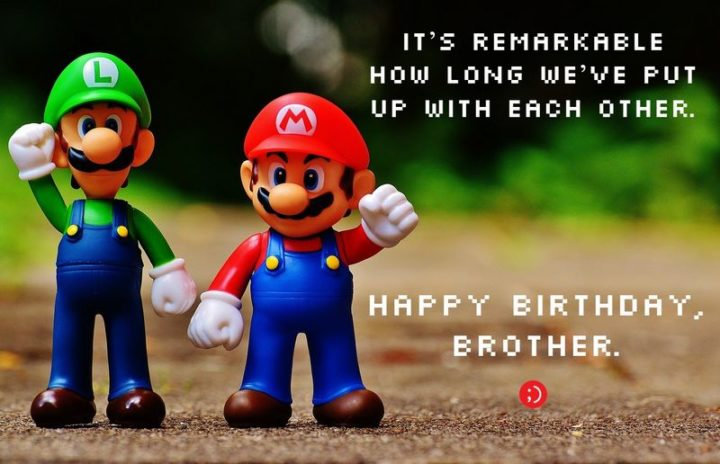 "43 Birthday Wishes for Brothers - ""It's remarkable how long we've put up with each other. Happy birthday, brother."""