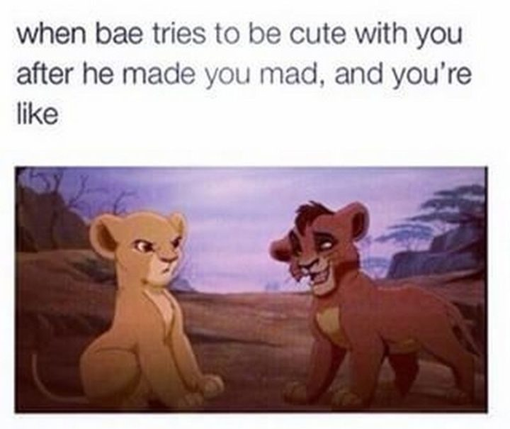 "61 Boyfriend Memes - ""When bae tries to be cute with you after he made you made, and you're like..."""