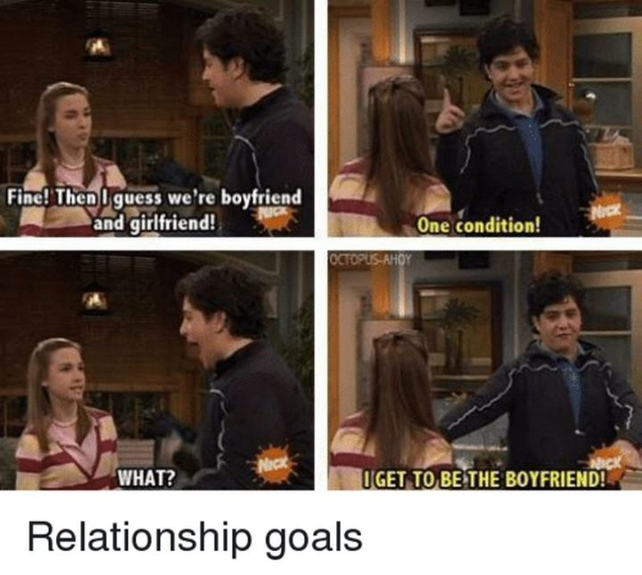 "61 Boyfriend Memes - ""Fine! Then I guess we're boyfriend and girlfriend! One condition! What? I get to be the boyfriend! Relationship goals."