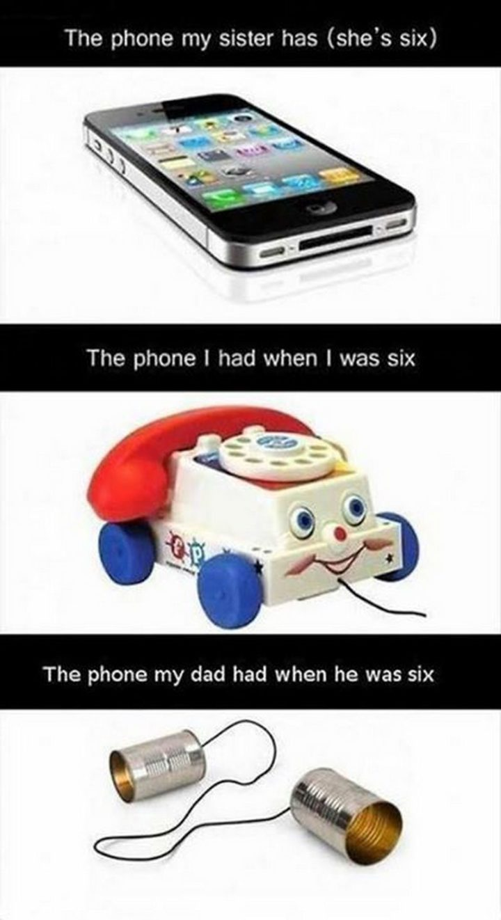 """61 Funny Clean Memes - """"The phone my sister has (she's six) VS The phone I had when I was six VS The phone my dad had when he was six."""""""