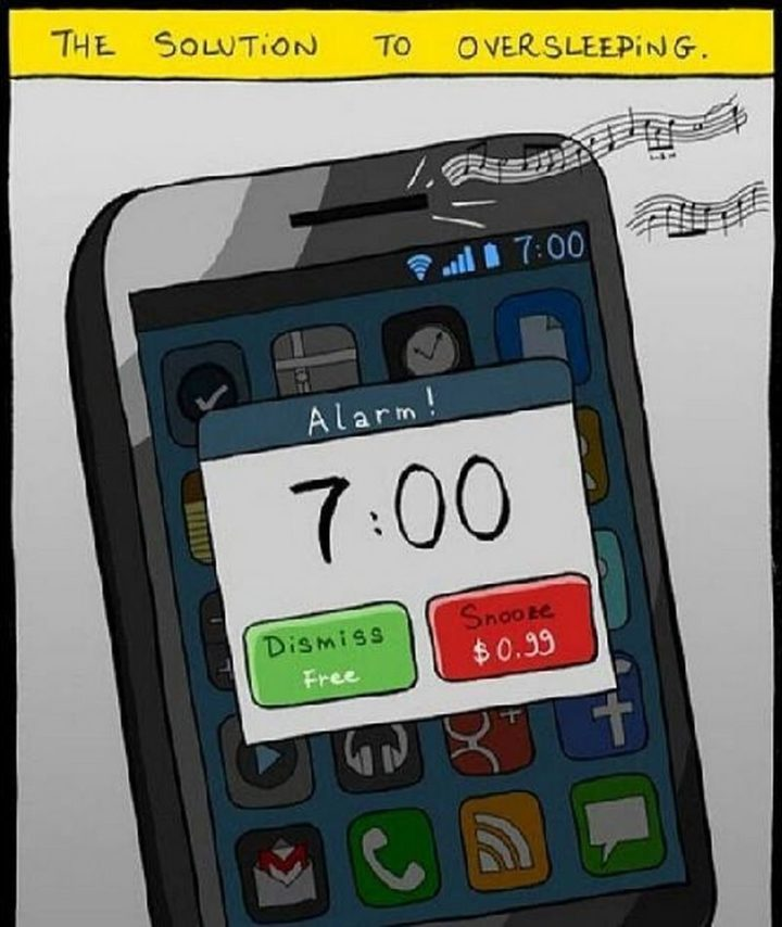 """61 Funny Clean Memes - """"The solution to oversleeping. Hitting the 'Snooze' button is $0.99 cents."""""""