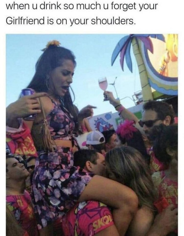 "59 Girlfriend Memes - ""When u drink so much u forget your girlfriend is on your shoulders."""