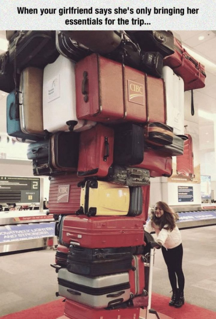 "59 Girlfriend Memes - ""When your girlfriend says she's only bringing her essentials for the trip..."""