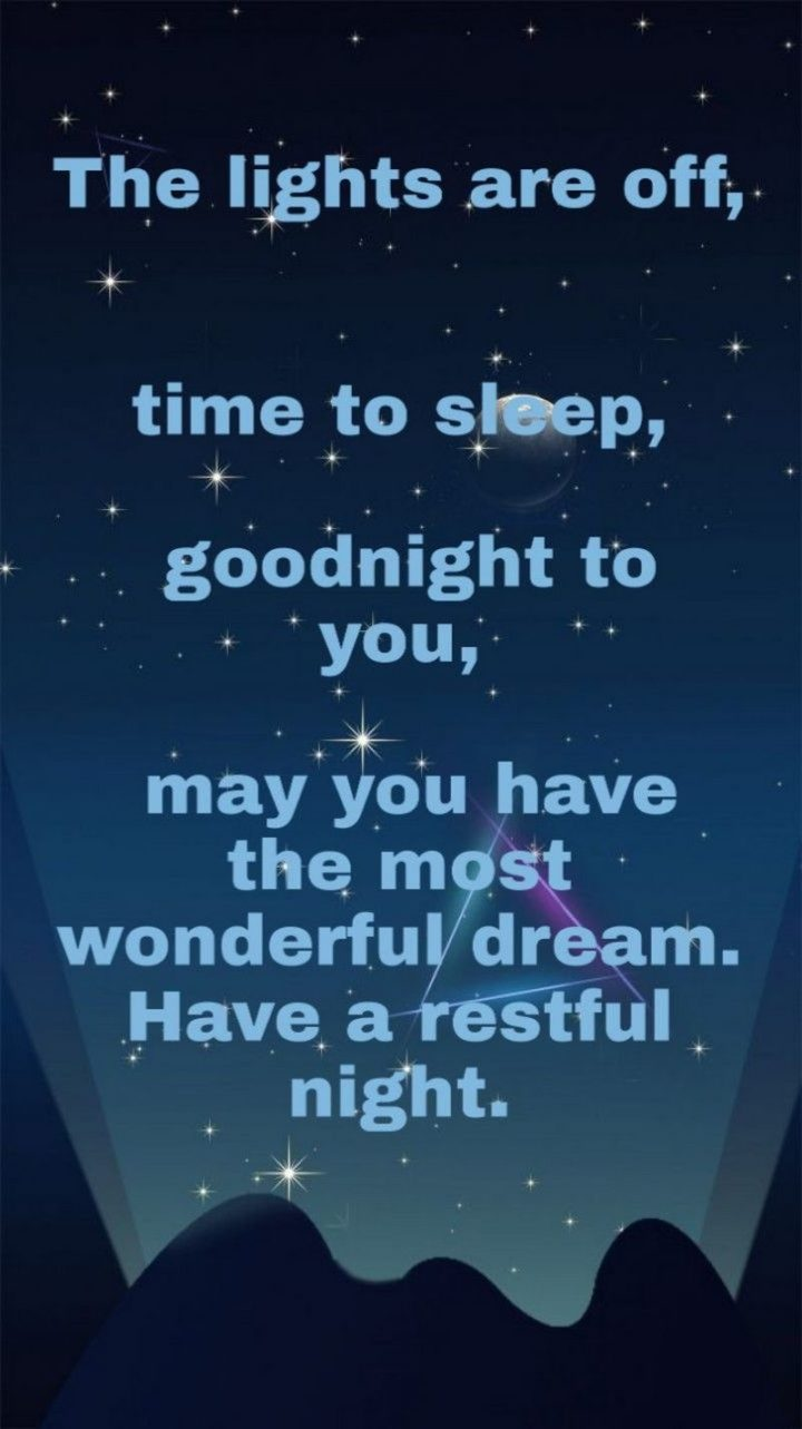 "51 Good Night Images and Quotes - ""The lights are off, time to sleep, goodnight to you, may you have the most wonderful dream. Have a restful night."""