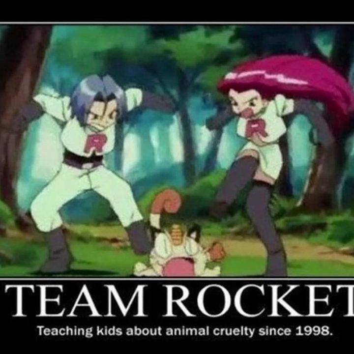 "71 Pokémon memes - ""Team Rocket: Teaching kids about animal cruelty since 1998."""