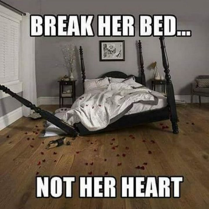 "71 Relationship Quotes - ""Break her bed...Not her heart."""