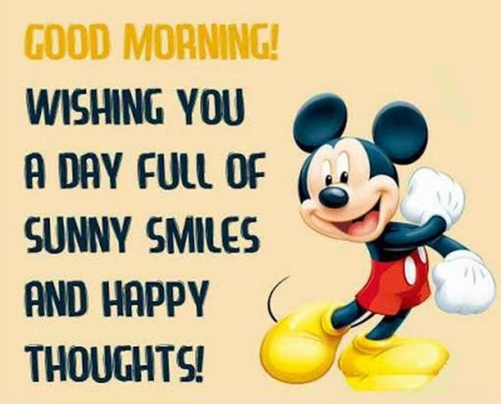 "101 Funny Good Morning Memes - ""Good morning! Wishing you a day full of sunny smiles and happy thoughts!"""