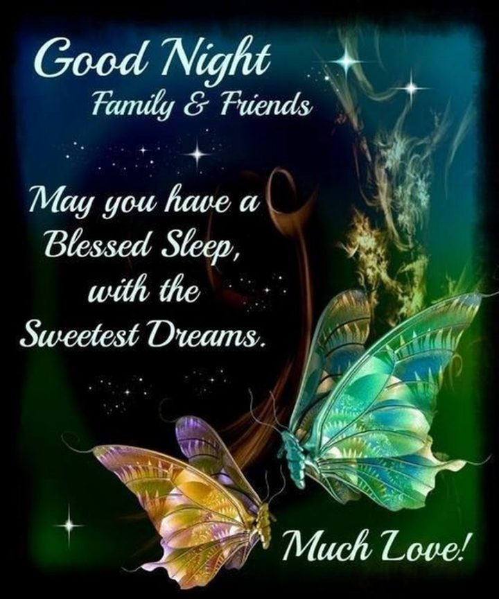 """""""Good night family and friends. May you have a blessed sleep with the sweetest dreams. Much love!"""""""