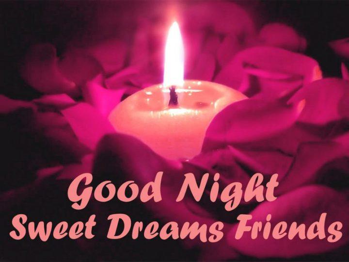 """Good night. Sweet dreams friends."""