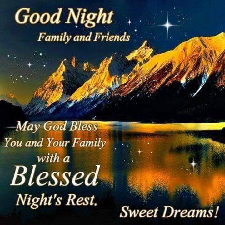 """""""May God bless you and your family with a blessed night's rest. Sweet dreams."""""""