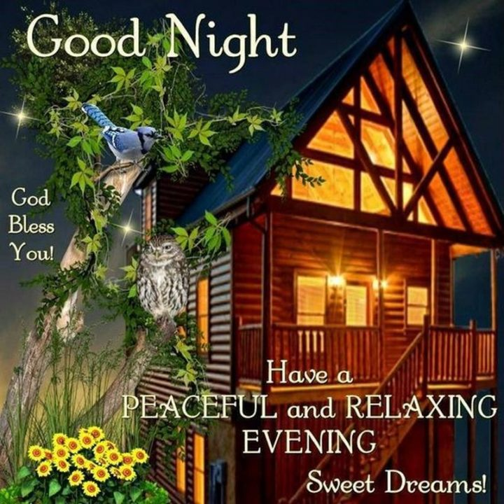"""""""God bless you! Have a peaceful and relaxing evening. Sweet dreams!"""""""