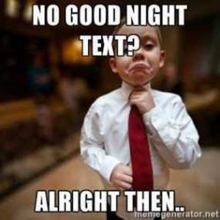"101 Good Night Memes - ""No good night text? Alright then..."""