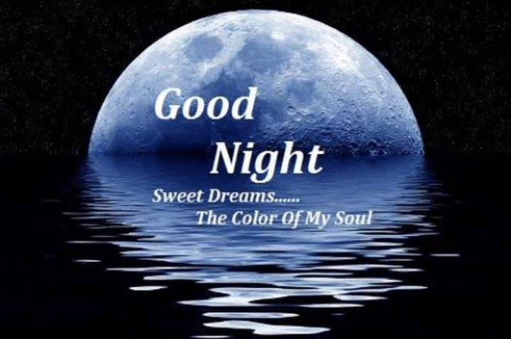 "101 Good Night Memes - ""Good night, sweet dreams...The color of my soul."""