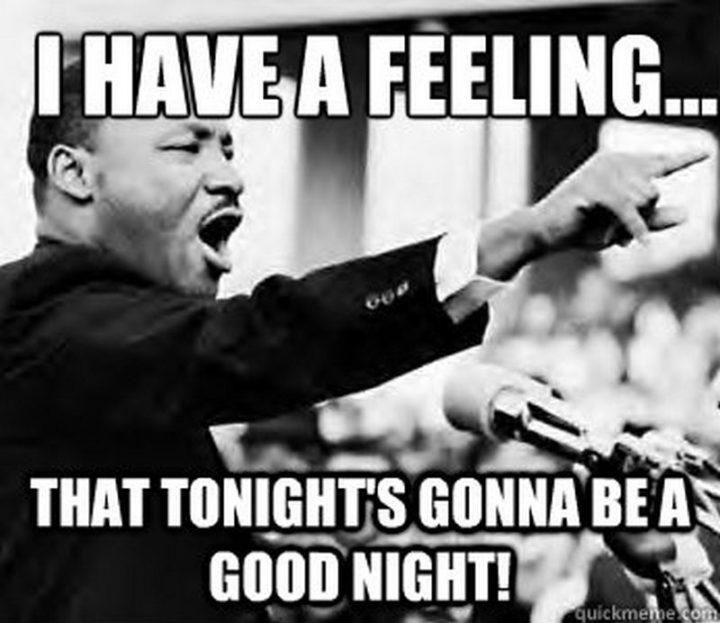 "101 Good Night Memes - ""I have a feeling...that tonight's gonna be a good night!"""
