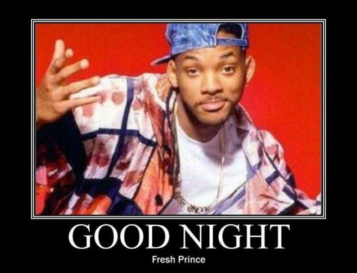 "101 Good Night Memes - ""Good Night Fresh Prince."""